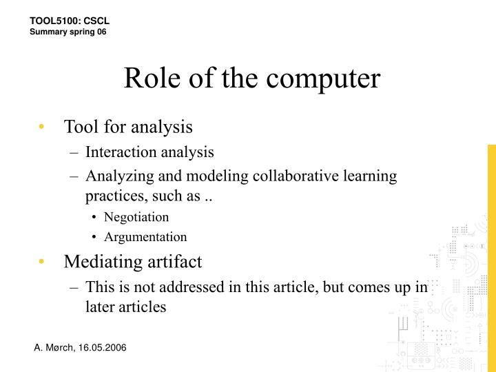 Role of the computer