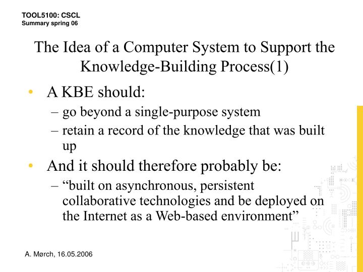 The Idea of a Computer System to Support the Knowledge-Building Process(1)