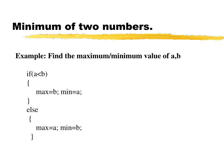 Minimum of two numbers.