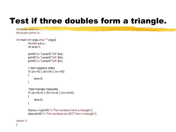 Test if three doubles form a triangle.