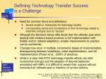 defining t echnology t ransfer success is a challenge