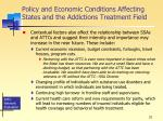 policy and economic conditions affecting states and the addictions treatment field