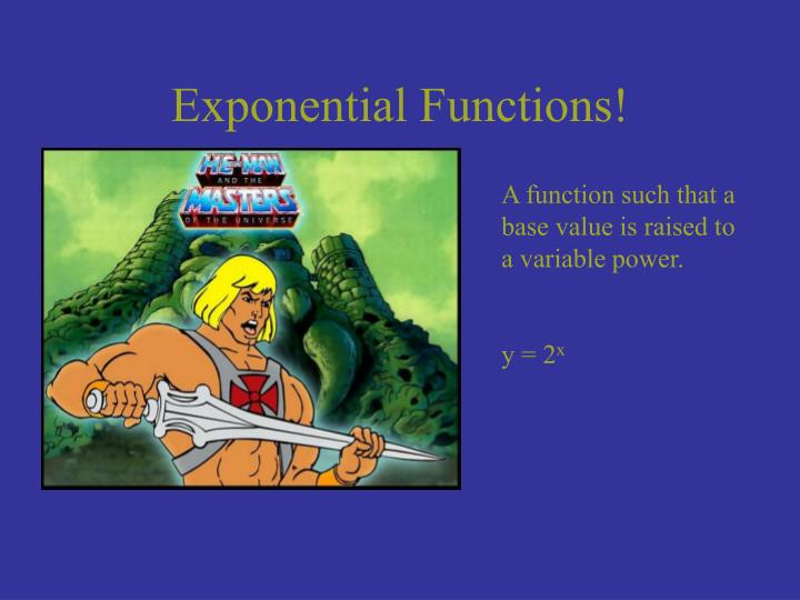 Exponential Functions!