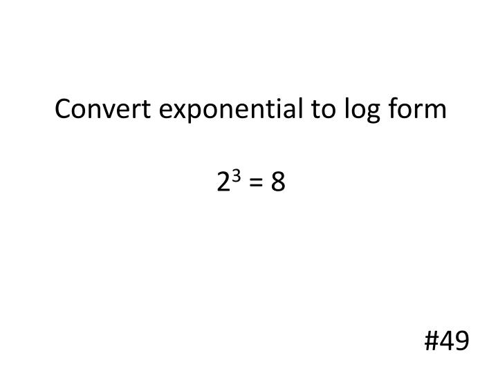 Convert exponential to log form