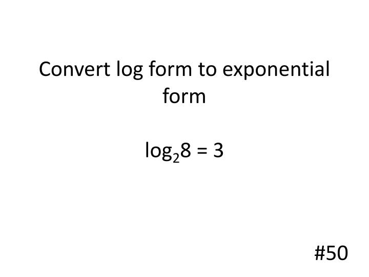 Convert log form to exponential form