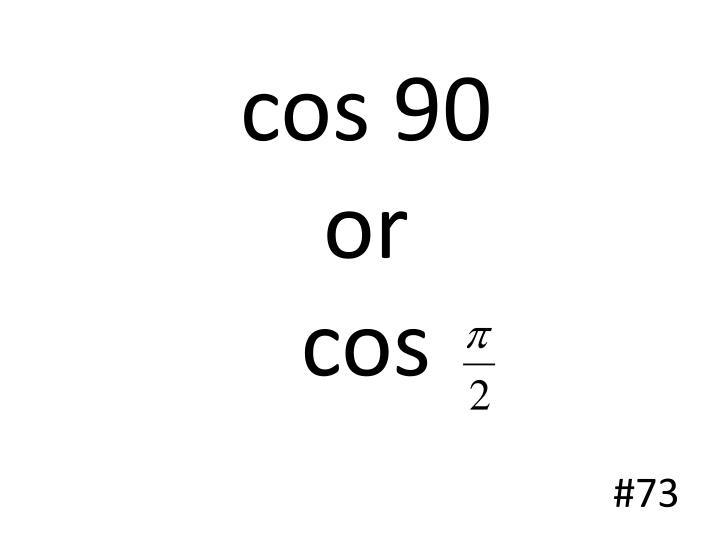 cos 90
