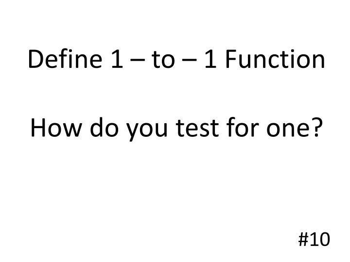 Define 1 – to – 1 Function