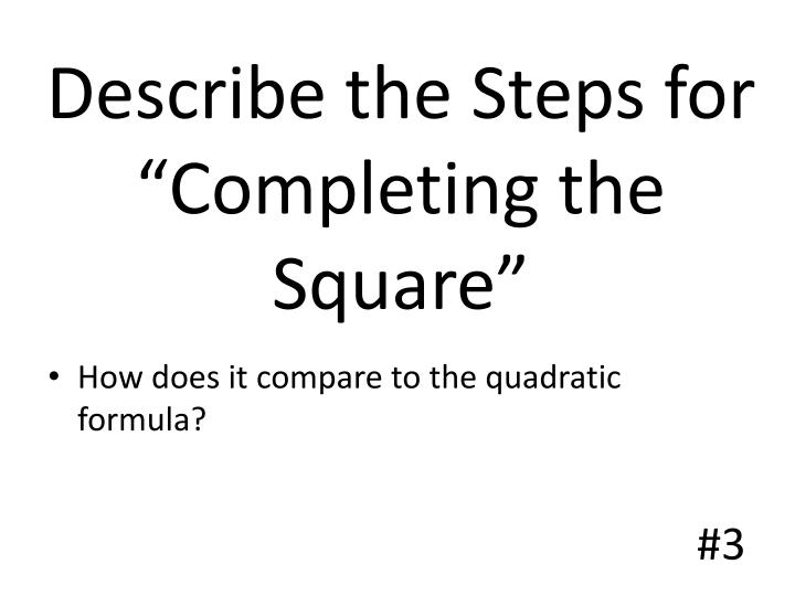 Describe the Steps for