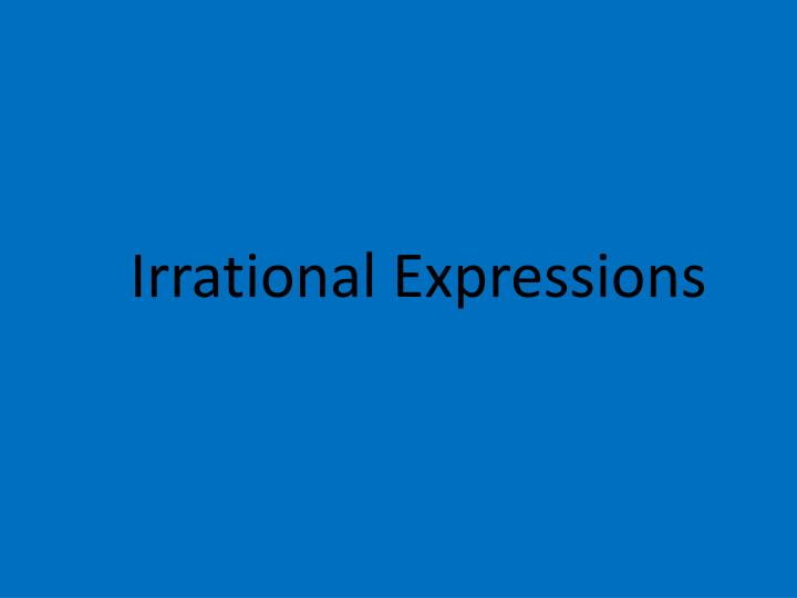 Irrational Expressions