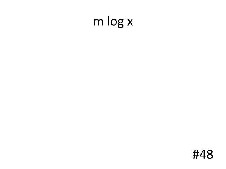 m log x