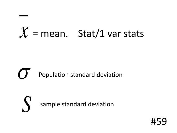 = mean.    Stat/1