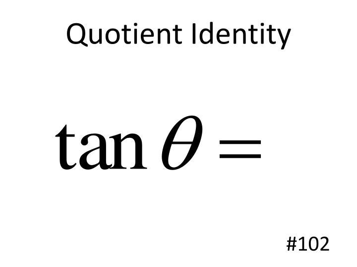 Quotient Identity