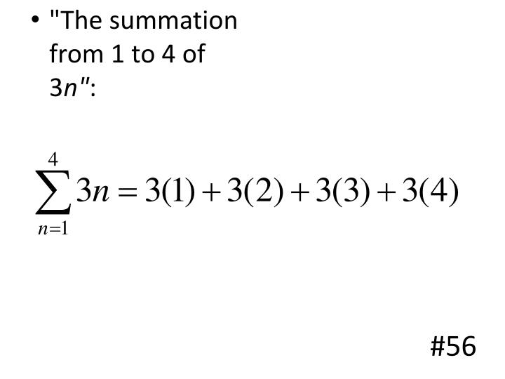 """""""The summation from 1 to 4 of 3"""