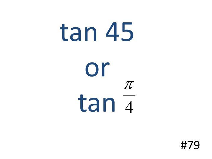 tan 45