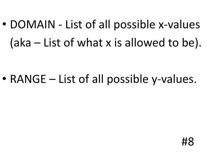 DOMAIN - List of all possible x-values