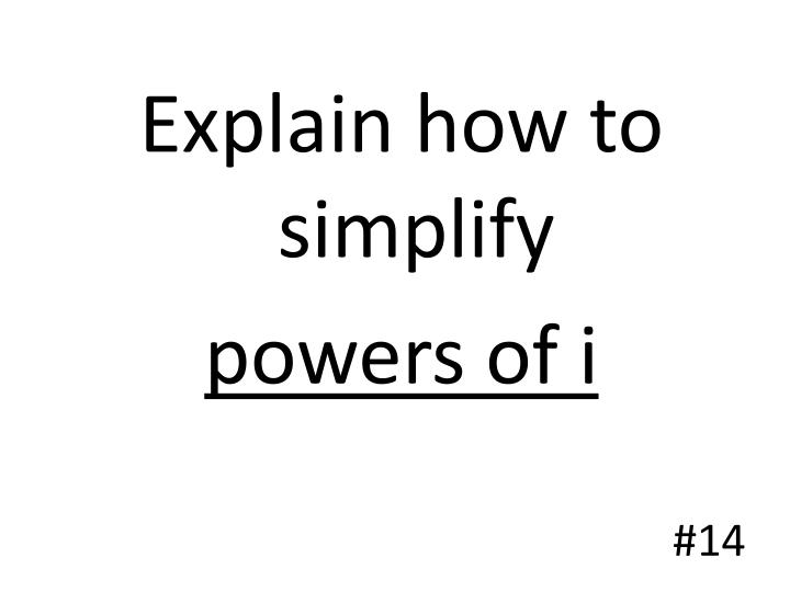 Explain how to simplify