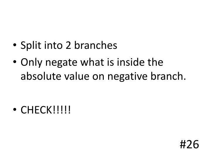 Split into 2 branches