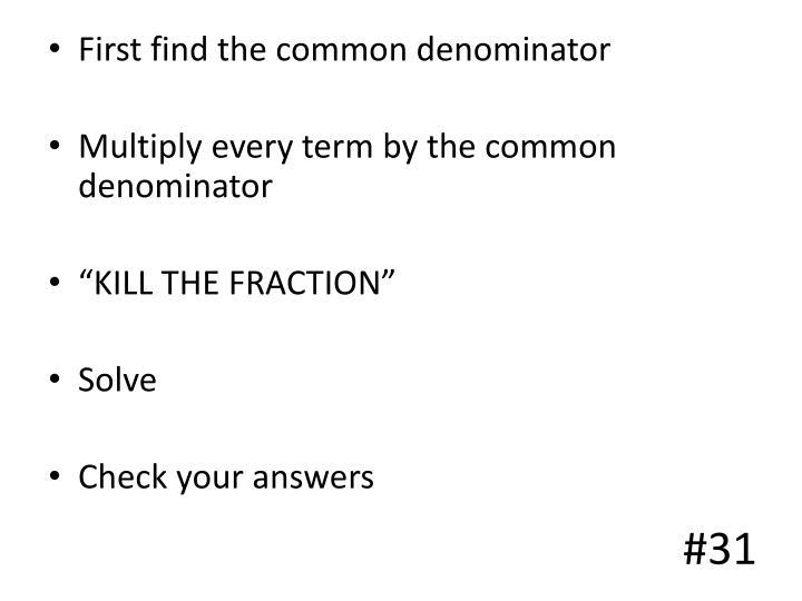 First find the common denominator