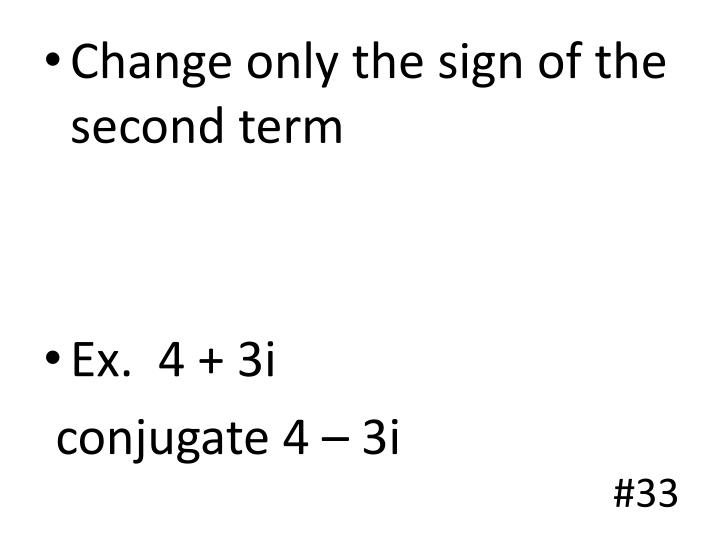 Change only the sign of the second term