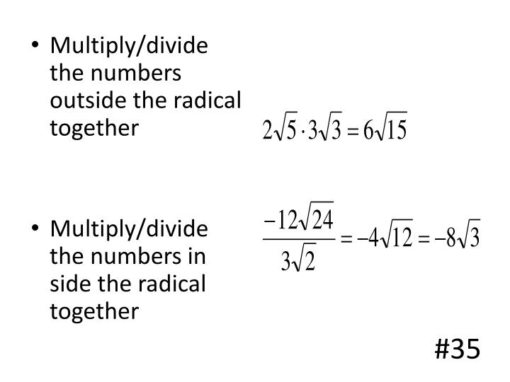 Multiply/divide the numbers outside the radical together