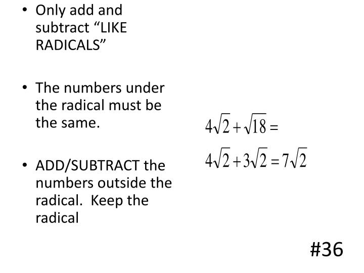 """Only add and subtract """"LIKE RADICALS"""""""