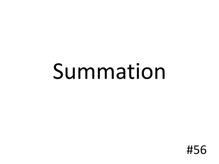 Summation