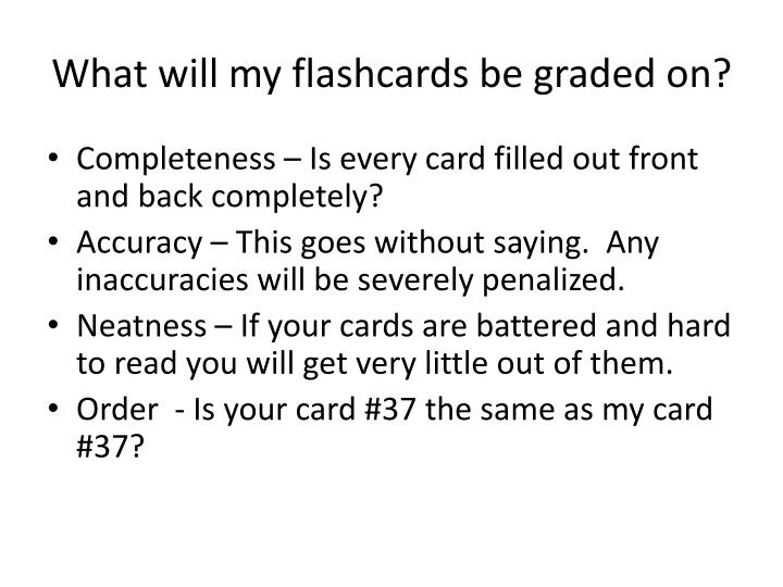 What will my flashcards be graded on?