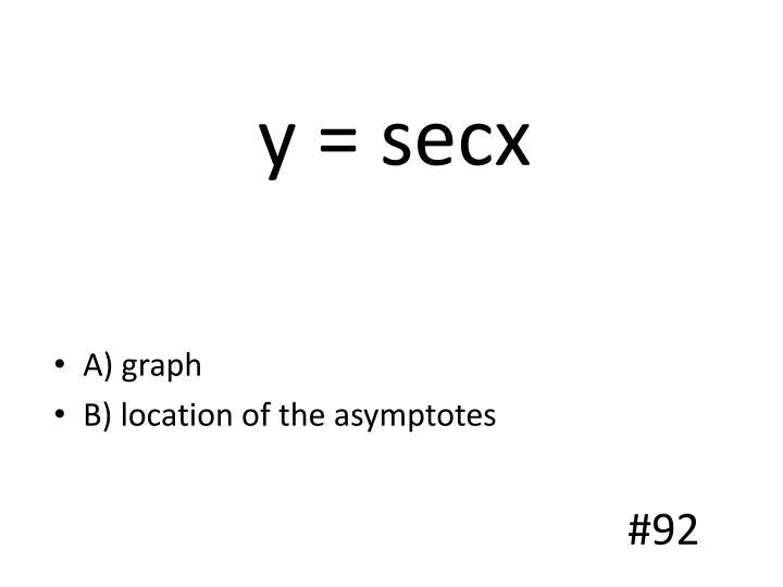 y = secx