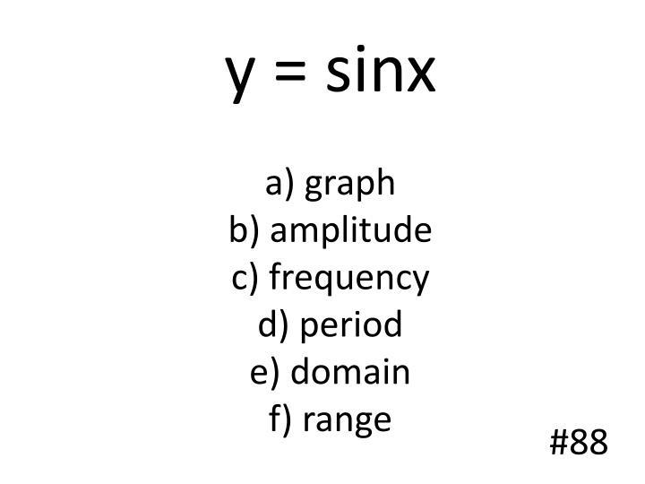 y = sinx