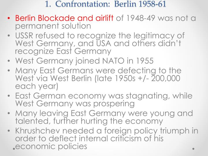 1.  Confrontation:  Berlin 1958-61