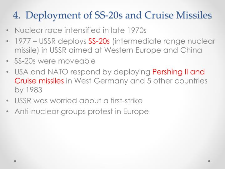 4.  Deployment of SS-20s and Cruise Missiles