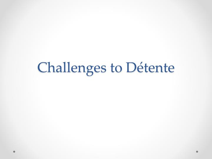 Challenges to Détente