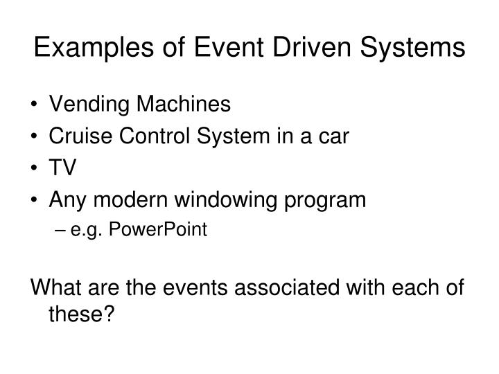 Examples of Event Driven Systems