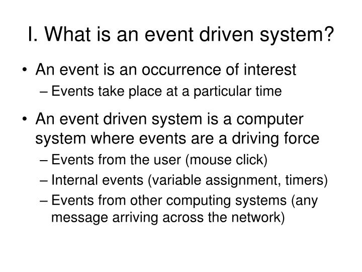 I. What is an event driven system?