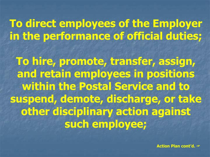 To direct employees of the Employer in the performance of official duties;
