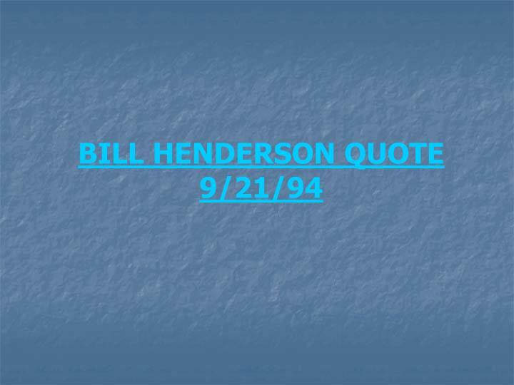 BILL HENDERSON QUOTE 9/21/94