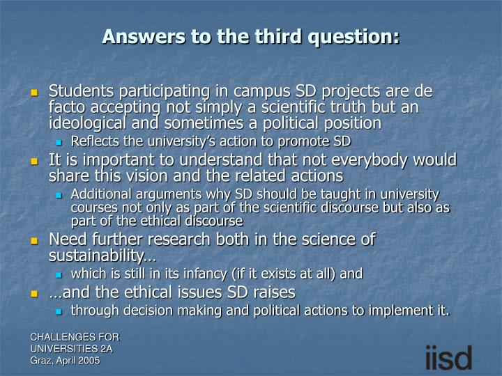 Answers to the third question: