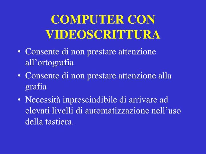 COMPUTER CON VIDEOSCRITTURA