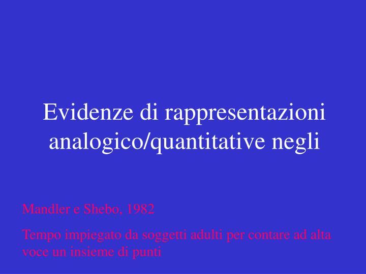Evidenze di rappresentazioni analogico/quantitative negli