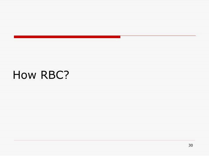 How RBC?
