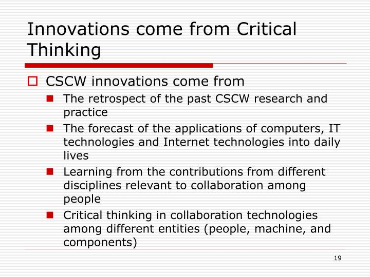 Innovations come from Critical Thinking