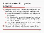 roles are tools in cognitive activities