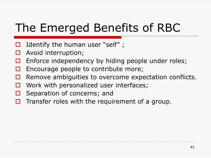 The Emerged Benefits of RBC
