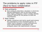 the problems to apply roles in ftf face to face collaboration