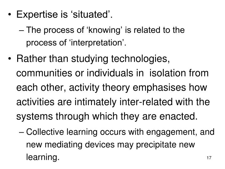 Expertise is 'situated'.