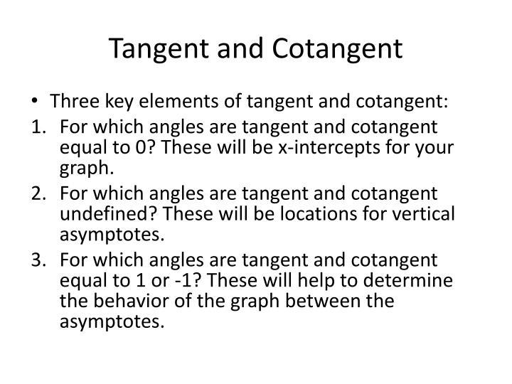 Tangent and Cotangent