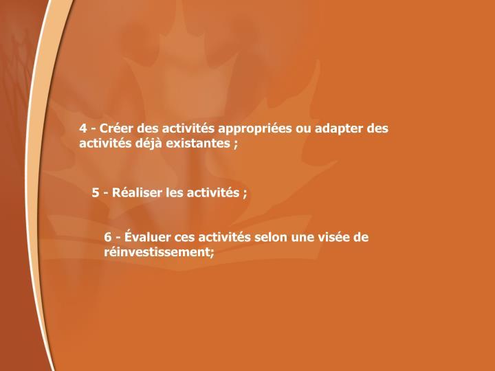 4 - Créer des activités appropriées ou adapter des activités déjà existantes ;