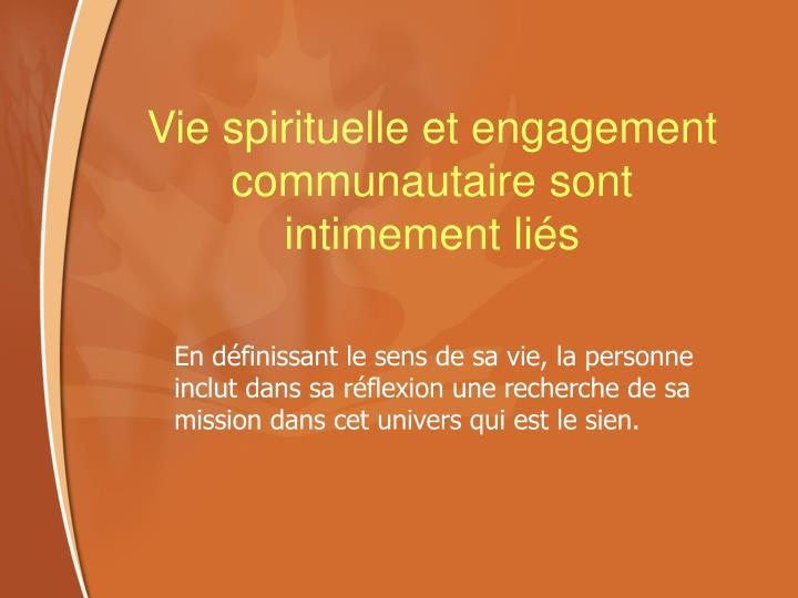 Vie spirituelle et engagement communautaire sont intimement liés
