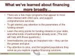 what we ve learned about financing more broadly