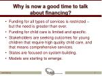 why is now a good time to talk about financing